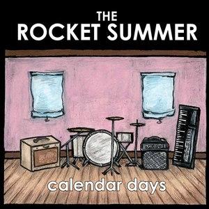 The Rocket Summer альбом Calendar Days