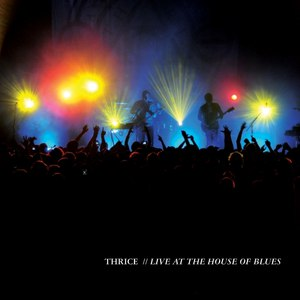 Thrice альбом Live At The House Of Blues