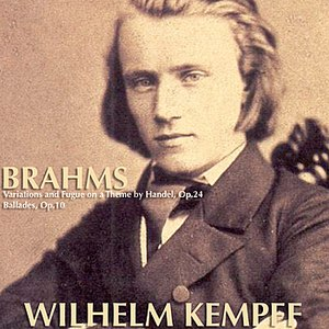 Wilhelm Kempff альбом Brahms: Variations and Fugue on a Theme by Handel, Op.24; Ballades, Op.10