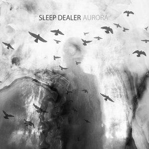 Sleep Dealer альбом Aurora