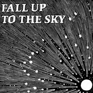 No Regular Play альбом Fall Up to the Sky