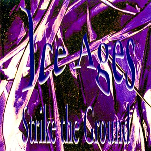 Ice Ages альбом Strike the Ground