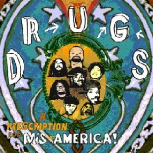 Drugs альбом A Prescription For Mis-America
