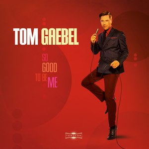 Tom Gaebel альбом So Good To Be Me
