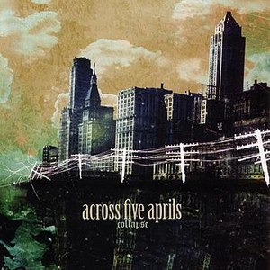 Across Five Aprils альбом Collapse
