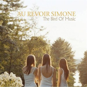 Au Revoir Simone альбом The Bird Of Music (Bonus Track)
