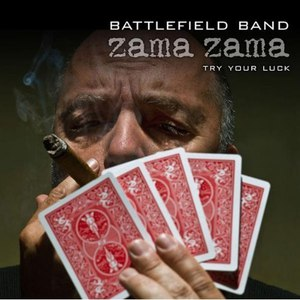 Battlefield Band альбом Zama Zama ... Try Your Luck ...