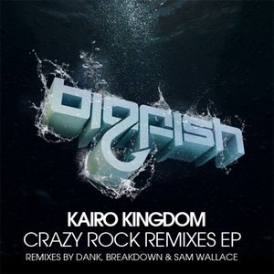Kairo Kingdom альбом Crazy Rock Remixes EP