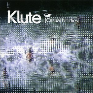 Klute альбом Casual Bodies