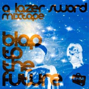 Lazer Sword альбом BLAP TO THE FUTURE MEGAMIX
