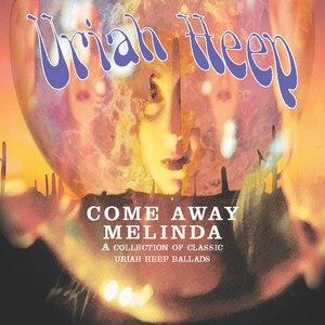 Uriah Heep альбом Come Away Melinda - The Ballads