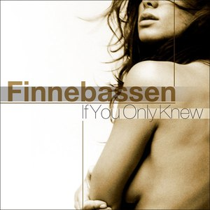 Finnebassen альбом If You Only Knew
