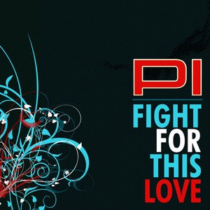 Pi альбом Fight For This Love