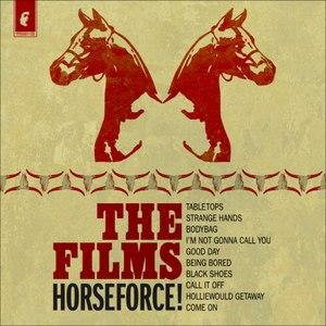 The Films альбом Horseforce!