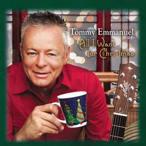 Tommy Emmanuel альбом All I Want For Christmas