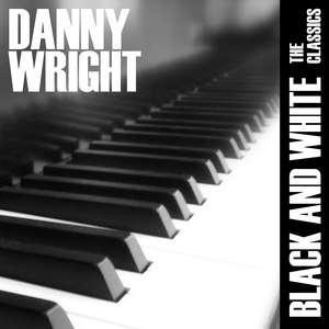 Danny Wright альбом Black and White: The Classics