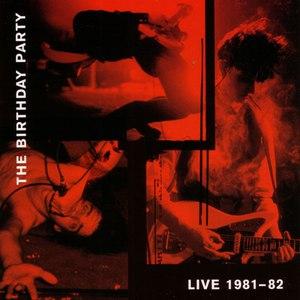 The Birthday Party альбом Live 81-82