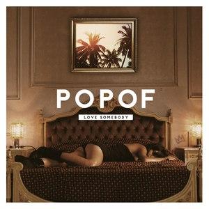 Popof альбом Love Somebody