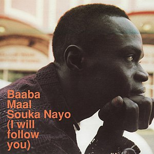 Baaba Maal альбом Souka Nayo (I will follow you)