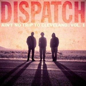 Dispatch альбом Ain't No Trip To Cleveland: Vol. 1 (Live)