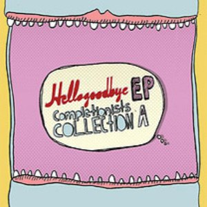Hellogoodbye альбом EP Completionists Collection A