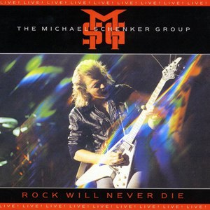 Michael Schenker Group альбом Rock Will Never Die