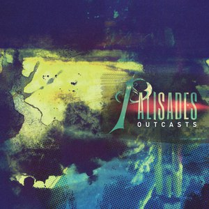 Palisades альбом Outcasts