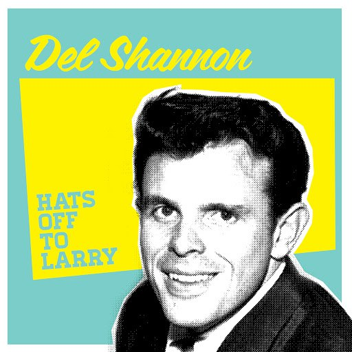 Del Shannon альбом Hats Off to Lary