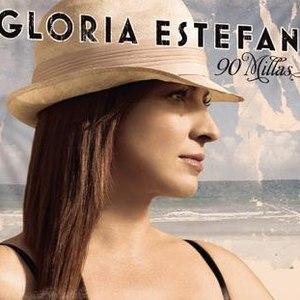 Gloria Estefan альбом 90 Millas