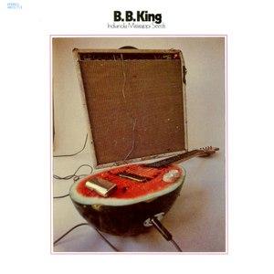B.B. King альбом Indianola Mississippi Seeds
