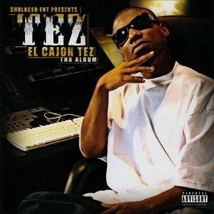 TEZ альбом El Cajon Tez (The Album)