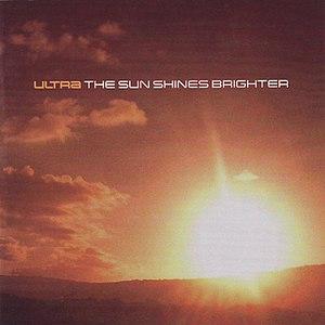 Ultra альбом The Sun Shines Brighter