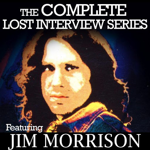Jim Morrison альбом The Complete Lost Interview Series - Featuring Jim Morrison