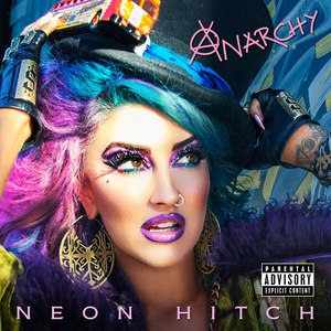 Neon Hitch альбом Anarchy