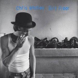 Chris Whitley альбом Dirt Floor