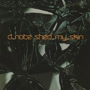 D*Note альбом Shed My Skin (Remixes)