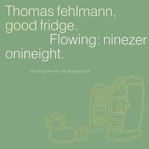 Thomas Fehlmann альбом Good Fridge. Flowing: Ninezeronineight