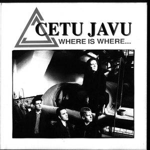 Cetu Javu альбом Where Is Where...