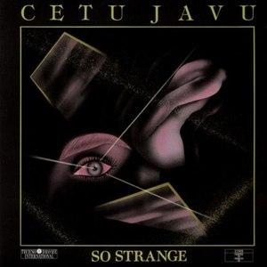Cetu Javu альбом So Strange