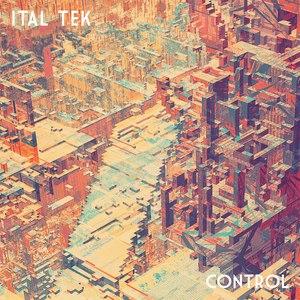 Ital Tek альбом Control