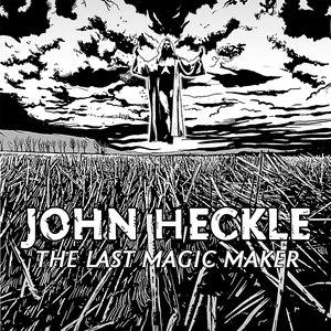 John Heckle альбом The Last Magic Maker