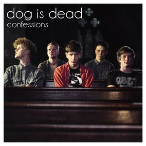 Dog is dead альбом Confessions