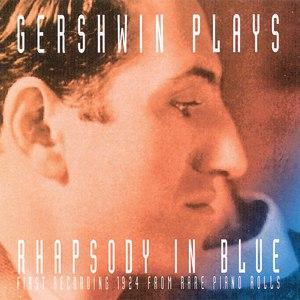 George Gershwin альбом Gershwin Plays Rhapsody In Blue