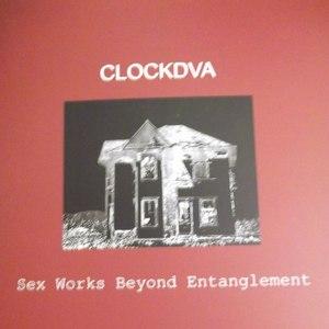 Clock DVA альбом Sex Works Beyond Entanglement