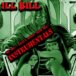 Ill Bill альбом Ill Bill - What's Wrong With Bill