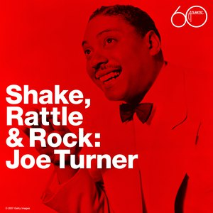 Big Joe Turner альбом Shake Rattle & Rock