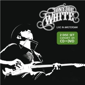 Tony Joe White альбом Live in Amsterdam