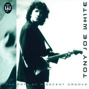 Tony Joe White альбом The Path Of A Decent Groove