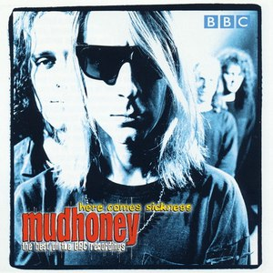 Mudhoney альбом Here Comes Sickness: The Best of BBC Recordings