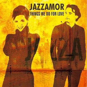 Jazzamor альбом Things We Do for Love